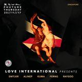 Alinep at Love International Label Showcase - Phuture, Zouk - November 23, 2017