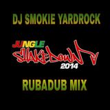 Dj Smokie Yardrock Rubadub Mix #JUNGLESHAKEDOWN