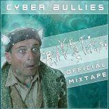 CYBER BULLIES - Wet Bandits (MIXTAPE)