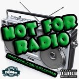 NOT FOR RADIO PT. 23 (NEW HIP HOP)