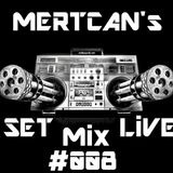 Mertcan's Set Live Mix #008 |̲