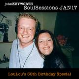 Soul Sessions January 2017 - Loulou's 50th Birthday Special