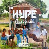 #TheHype - 80s & 90s R&B Mix - Instagram: DJ_Jukess