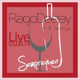 Rj - Aperitivo Live @Semprequeo 03.08.14
