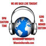 "MINDCANDY MONDAYS MIX SHOW # 34    ""Giro Del Mondo"" Back from Vacation- 3 hr set  Miamimikeradio.com"