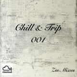 Chill & Trip 001