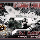 dj raxfu le combatcontinu (mouvements libres exclusive mix 2014 )