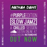 SLOW JAMZ #PURPLEedition | @NATHANDAWE (Audio has been edited due to Copyright)