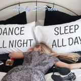 Dance All Night Sleep All Day - mix by Sir Drake
