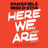 """HERE WE ARE"" Podcast013 (2015.07) - DAN DANIELS & MISS D-STAR"