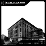 OYM Podcast | 001 | From Berghain To Detroit |Pt.1|