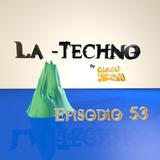 La Techno By CiscoYeah Episodio 53