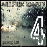 Soulfuric Grooves # 04 - James Lee - (November 10th 2018)