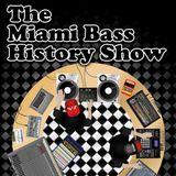 MIAMI BASS HISTORY RADIO SHOW (Europe) (Fri. Dec. 11  2015)