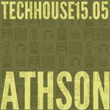 TechHouse 15.05 mixed by Athson