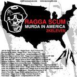 Ragga Scum - Murda in America 2Keleven