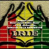 """REGGAE TOUR EKTOS ZONIS RADIO SHOW"" 10/ March /2016 RODON95FM T.J.R .Selections"