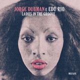 Jorge Dubman & Edu Rio- Ladies In The Groove (Mixtape)