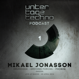 UNTERTAGETECHNO Podcast #1 - MIKAEL JONASSON @ Sakog