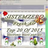SISTEMZERO - Fresh Air 118 (Top 20 Of 2015) (23.12.2015)
