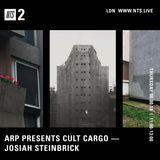 Arp presents Cult Cargo 011 w/ Josiah Steinbrick - 4th December 2018