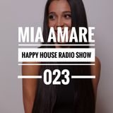 Mia Amare | Happy House Radio 023