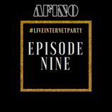 Afino - #LiveInternetParty: Episode 9