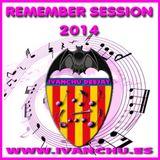 REMEMBER SESSION 2014 - IVANCHU DJ