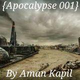 Apocalypse #001 By Aman kapil