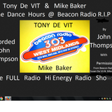 Tony De Vit & Mike Baker Beacon Radio 303 The Hi Energy Dance Hours  Engineered by JohnThompson