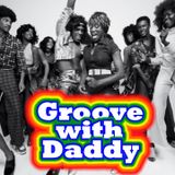 GROOVE WITH DADDY!