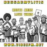 Reggaemylitis Radio Show, Vibes FM, 19 July 2017