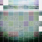 Bask (Summer 2017 Remixed)
