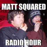 Matt Squared Radio Hour - Episode #109 (2016 SHUFFLE - NOT LIVE) [Dec 26/16]