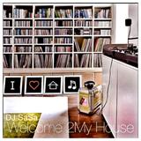 Welcome 2 My House by Dj SaSa Vol I