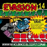KAYA DUB RADIO Nº 150 ESPECIAL EVASION 14