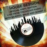 HOUSE SESSION live from Trickstar Radio with MUERTO, M4J0 and SONNY J (special vinyl edition)
