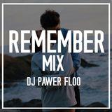 Remember Mix - Dj Pawer Floo