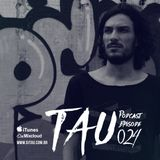 TAU PODCAST EPISODE 024