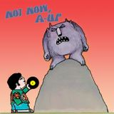 DJ A-UP : Not Now A-UP