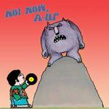 DJ A-UP : Not Now A-UP