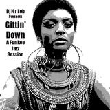 Gittin' Down: A Funkee Jazz Session