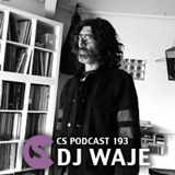 CS Podcast 193: Dj Waje