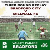 #96 - Vs. Millwall (FA Cup 3rd Round Replay)