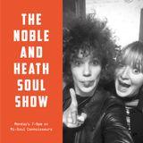The Noble & Heath Soul Show 10/09/2018