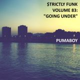 """$trictly Funk Volume 82: """"Going Under"""""""