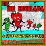BIG ENCHILADA 123: A Chile Reception
