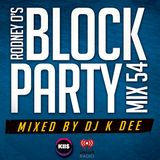 RODNEY O'S BLOCK PARTY (KIIS FM & IHEARTRADIO) MIX 54 (THROWBACKS)