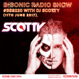 B-SONIC RADIO SHOW #220 by DJ Scotty