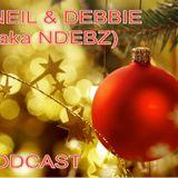 Neil & Debbie (aka NDebz) Podcast #75.5 ' Tis the season... ' - (Full music version)